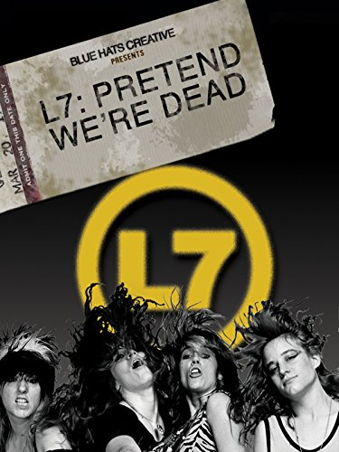 L7: Pretend We're Dead (Best Riot Grrrl Bands)