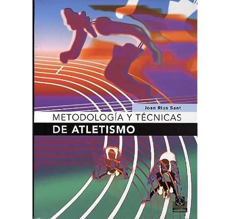 Metodología y Tecnicas de Atletismo (Deportes): Amazon.es: Rius Sant, Joan: Libros