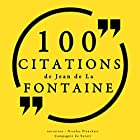 100 citations de Jean de La Fontaine | Livre audio Auteur(s) : Jean de La Fontaine Narrateur(s) : Nicolas Planchais
