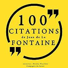 100 citations de Jean de La Fontaine   Livre audio Auteur(s) : Jean de La Fontaine Narrateur(s) : Nicolas Planchais