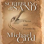 Scribbling in the Sand | Michael Card