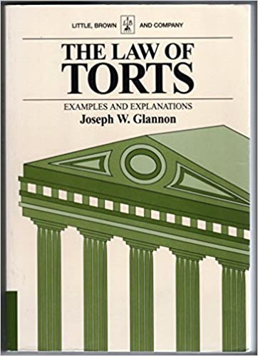 The Law Of Torts Examples And Explanations Little Brown Examples