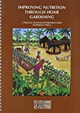 img - for Improving Nutrition Through Home Gardening: A Training Package For Preparing Field Workers in Africa book / textbook / text book