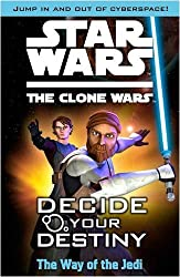 star wars the clone wars: decide your destiny tm: the way of the jedi
