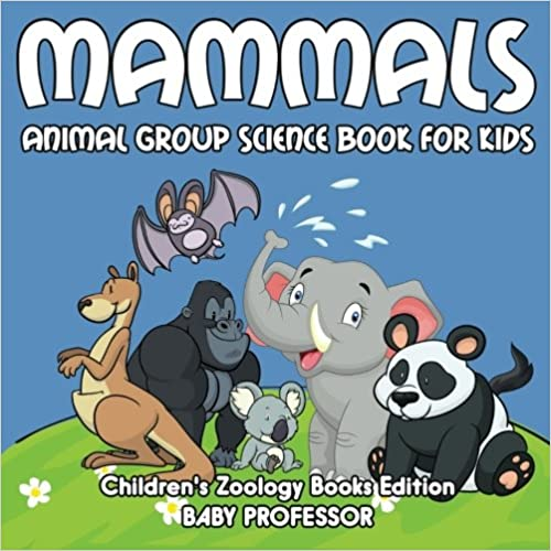 Book Mammals: Animal Group Science Book For Kids ; Children's Zoology Books Edition