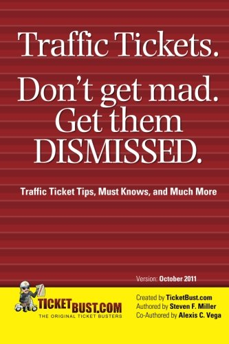 Traffic Tickets. Don't Get Mad. Get Them Dismissed.: Traffic ...
