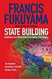 State Building: Governance and World Order in the 21st Century: Governance and World Order in the Twenty-first Century by Fukuyama, Francis New Edition (2005)
