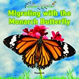 Migrating with the Monarch Butterfly, Thessaly Catt, 1448825466