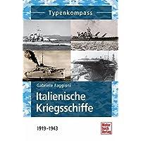 Italienische Kriegsschiffe: 1919-1943 (Typenkompass)