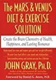The Mars and Venus Diet and Exercise Solution: Create the Brain Chemistry of Health, Happiness, and Lasting Romance offers