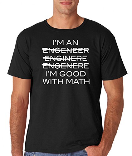 AW Fashions I'm an Engineer I'm Good at Math - Funny Geeky Science Engineer Men's T-Shirt (X-Large, Black)