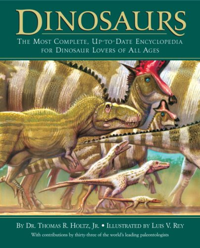 Dinosaurs: The Most Complete, Up-to-Date Encyclopedia for Dinosaur Lovers of All Ages PDF