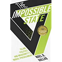 The Impossible State – Islam, Politics, and Modernity`s Moral Predicament