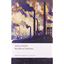 An Inquiry into the Nature and Causes of the Wealth of Nations: A Selected Edition (Oxford World's Classics) Reprint edition by Smith, Adam (2008) Paperback
