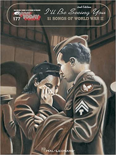 I'll Be Seeing You: 51 Songs of World War II (E-Z Play Today