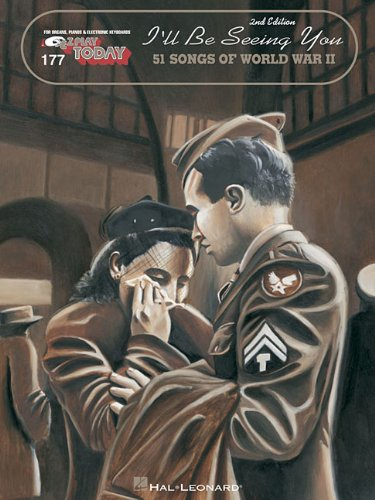 I'll Be Seeing You: 51 Songs of World War II (E-Z Play Today, Vol. 177) (Be For I Home Christmas Ll Musical)