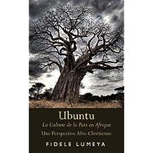 Ubuntu: La Culture de la Paix en Afrique (French Edition)