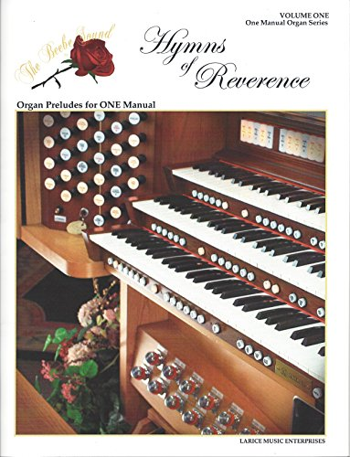 Hymns of Reverence - Volume One (Organ Preludes for ONE Manual) ()