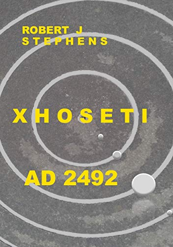 XHOSETI: AD 2492 by [STEPHENS, ROBERT J]
