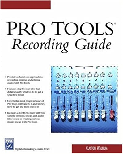 Pro Tools: Recording Guide (Charles River Media Digital Filmmaking and Audio)