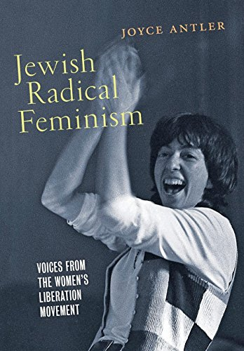 - Jewish Radical Feminism: Voices from the Women's Liberation Movement (Goldstein-Goren Series in American Jewish History)