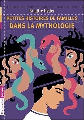 Télécharger en ligne Petites histoires de familles dans la mythologie pdf