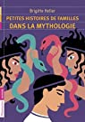 Petites histoires de familles dans la mythologie par Heller-Arfouillère