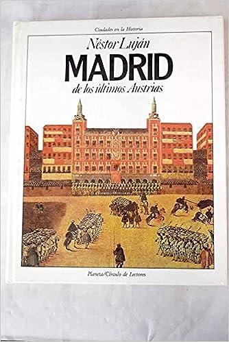 Madrid de los últimos Austrias: Amazon.es: Luján, Néstor: Libros