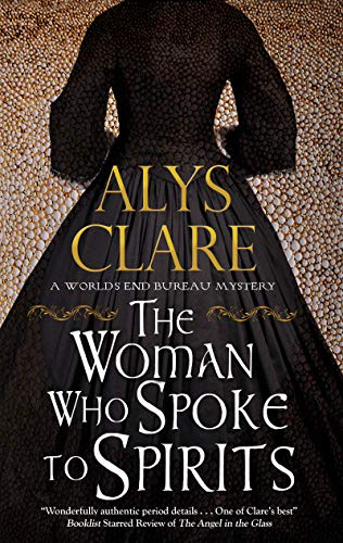 Woman Who Spoke to Spirits (A World's End Bureau Victorian Mystery Book 1) by [Clare, Alys]