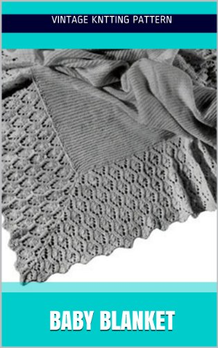 Baby Blanket Knit Pattern Kindle Edition By Vintage Pattern