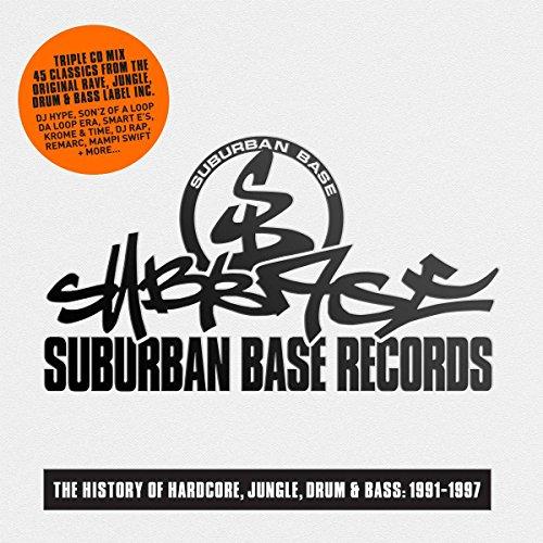 Suburban Base Records: The History of Hardcore, Jungle, Drum & Bass, 1991-1997