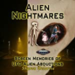 Alien Nightmares: Screen Memories of UFO Alien Abductions: Abducted by Aliens for Decades | Sharon Delarose