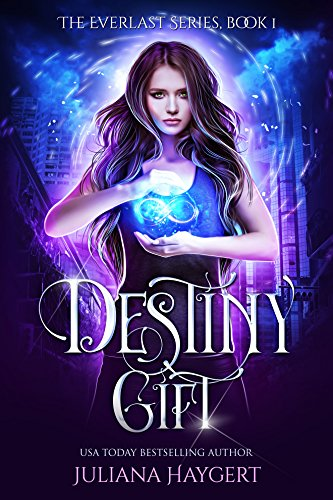 Destiny Gift (The Everlast Series Book 1)