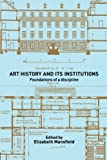 Art History and Its Institutions 9780415228695