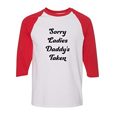 Amazon com: Cute Rascals Sorry Ladies Daddy's Taken 3/4