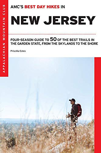 AMC's Best Day Hikes in New Jersey: Four-Season Guide to 50 of the Best Trails in the Garden State, from the Skylands to the Shore (Best Amc In Nyc)