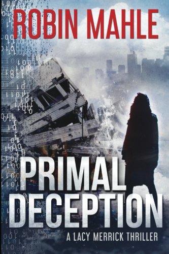 Primal Deception (A Lacy Merrick Thriller) (Volume 1)