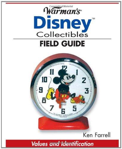 Warman's Disney Collectibles Field Guide: Values And Identification (Warman's Field Guide) pdf epub