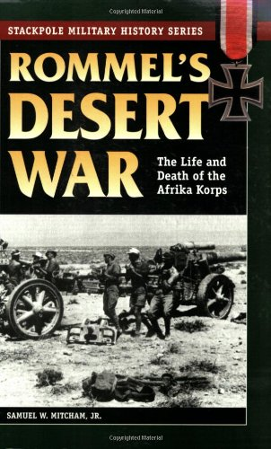 Download Rommel's Desert War: The Life and Death of the Afrika Korps (Stackpole Military History Series) ebook