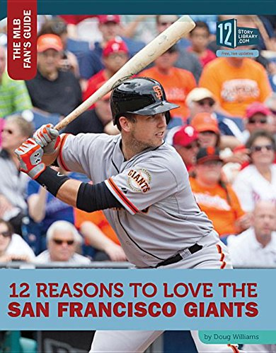 12 Reasons to Love the San Francisco Giants (Mlb Fan's Guide)