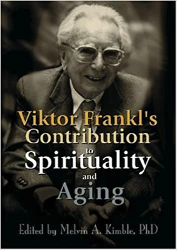 Book Viktor Frankl's Contribution to Spirituality and Aging 1st (first) Edition published by Routledge (2001)