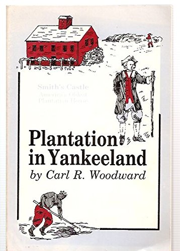 Plantation in Yankeeland: The Story of Cocumscussoc, Mirror of Colonial Rhode Island,