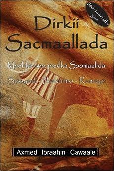 Dirkii Sacmaallada (Volume 1) (Somali Edition)