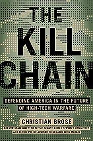 The Kill Chain: Defending America in the Future of High-Tech Warfare