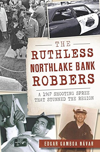 The Ruthless Northlake Bank Robbers: A 1967 Shooting Spree that Stunned the Region (True - Stores Northlake