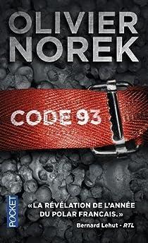 Code 93 - Olivier Norek - Babelio