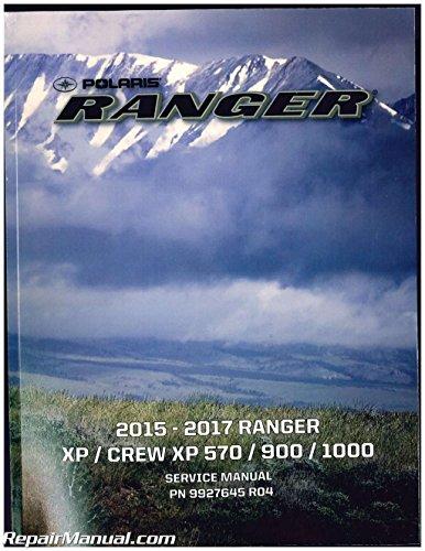 Polaris Ranger Service Manual - 9927645 2015 2016 2017 Polaris Ranger XP CREW XP570 900 1000 Side by Side Service Manual