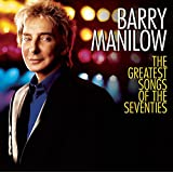 Barry Manilow - The Greatest Songs of the Seventies