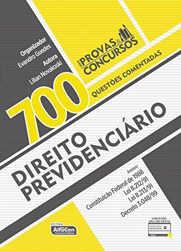 Direito Previdenciário. 700 Questões Comentadas
