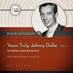 Yours Truly, Johnny Dollar, Volume 1: Classic Radio Collection    Hollywood 360